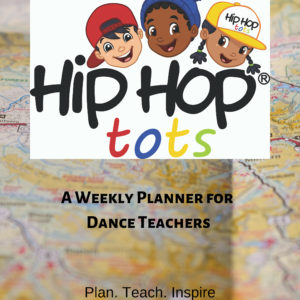 Hip Hop Tots Weekly planner for dance teachers